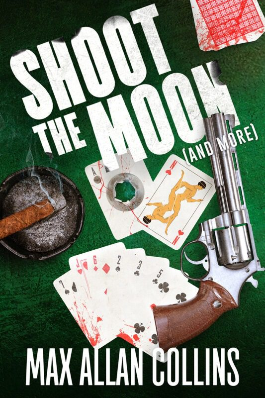 Shoot The Moon (and more) by Max Allan Collins