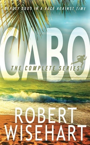 Cabo: The Complete Series by Robert Wisehart