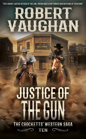 Justice Of The Gun: The Crocketts' 10 by Robert Vaughan
