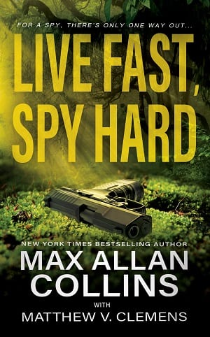 Live Fast, Spy Hard: A Spy Thriller (John Sand Book 2) by Max Allan Collins and Matthew V. Clemens
