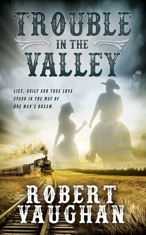 Trouble in The Valley by Robert Vaughan