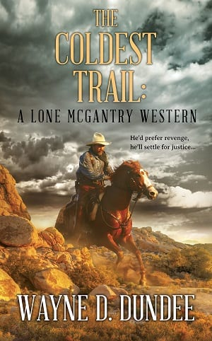 The Coldest Trail (Lone McGantry Book 4) by Wayne D. Dundee
