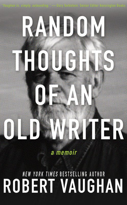 Random Thoughts of an Old Writer by Robert Vaughan