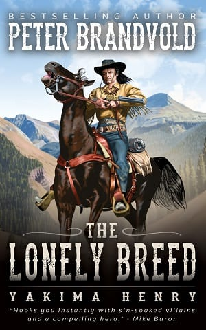 The Lonely Breed (Yakima Henry Book 1) by Peter Brandvold