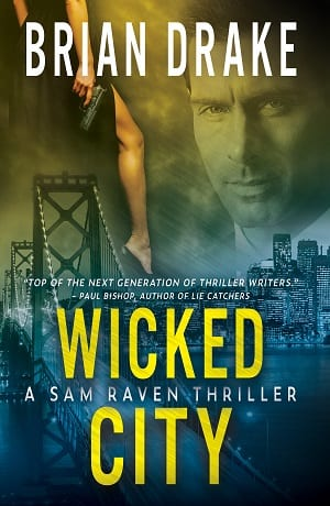 Wicked City: A Sam Raven Thriller (Book 2) by Brian Drake
