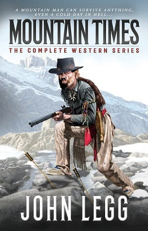 Mountain Times: The Complete Series by John Legg