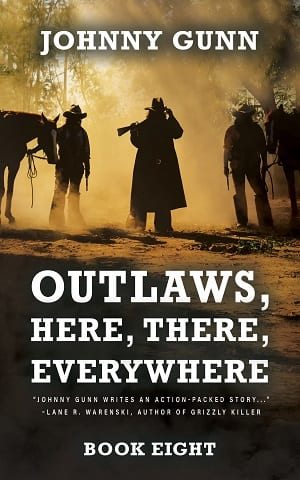 Outlaws, Here, There, Everywhere (Terrence Corcoran Book 8) by Johnny Gunn