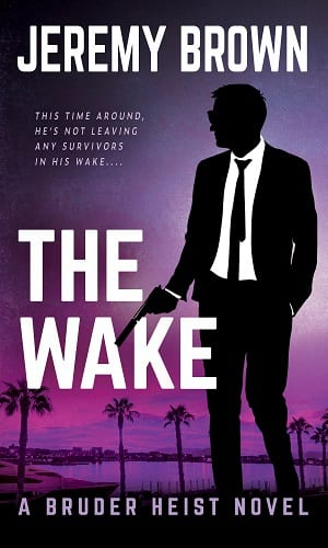 The Wake (Bruder Heist Book 3) by Jeremy Brown