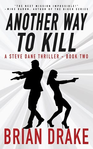 Another Way To Kill (A Steve Dane Thriller 2) by Brian Drake
