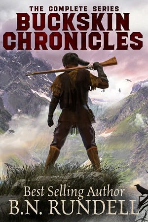 Buckskin Chronicles: The Complete Series by B.N. Rundell