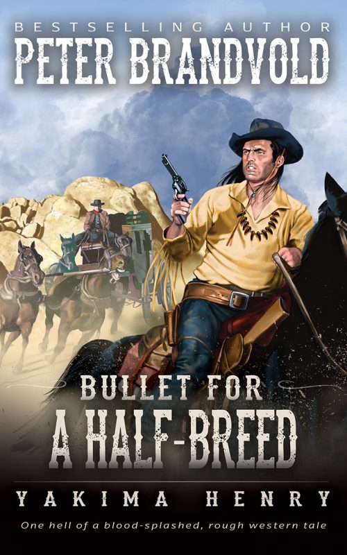 Bullet for a Half-Breed (Yakima Henry Book 7) by Peter Brandvold