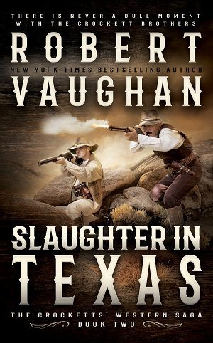 Slaughter In Texas (The Crocketts Book 2) by Robert Vaughan
