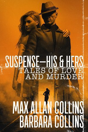 Suspense—His & Hers: Tales of Love and Murder by Max Allan Collins and Barbara Collins